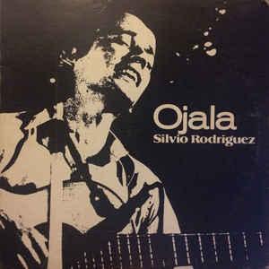 Silvio Rodríguez – Ojalá